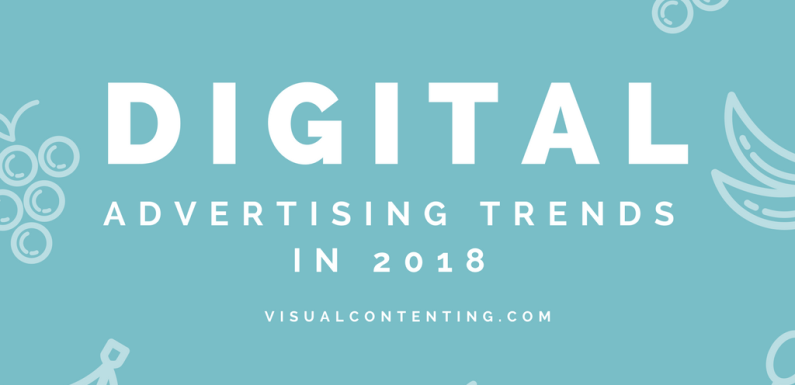 Digital Advertising Trends in 2018 [Infographic]
