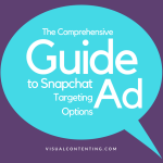 The Comprehensive Guide to Snapchat Ad Targeting Options [Infographic]