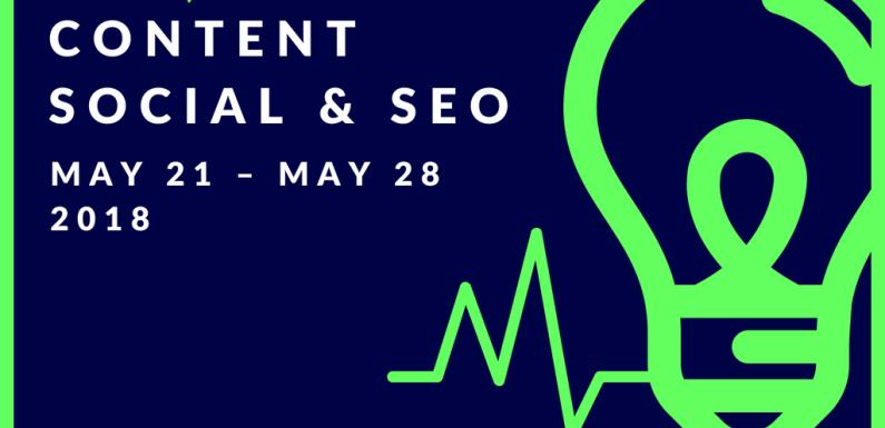 Weekly Content, Social and SEO Roundup (May 21 – May 28 2018)