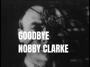 Goodbye Nobby Clarke