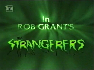 Rob Grant's The Strangerers