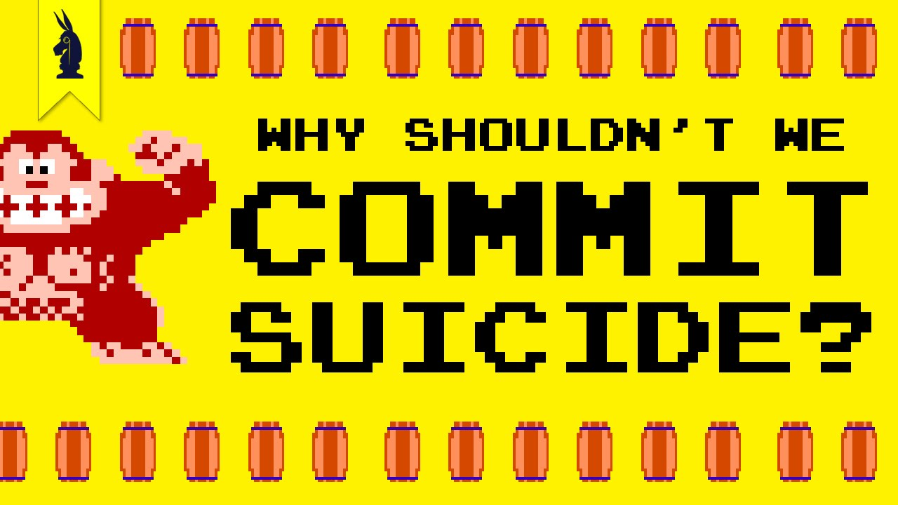 Why shouldn't you commit suicide?
