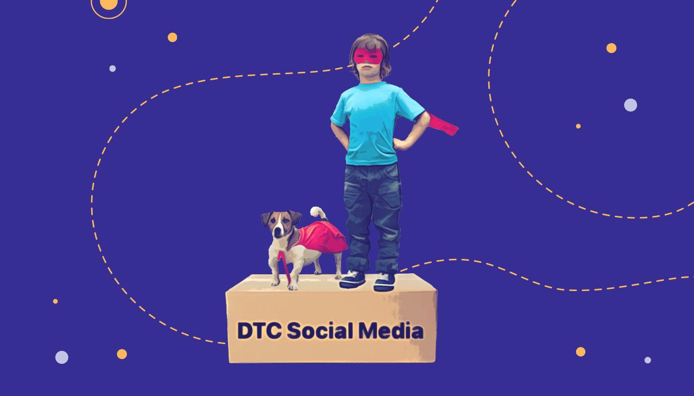 DTC Social Media