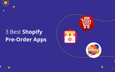 The Best Shopify Pre-Order Apps We Tried — Our Top 3