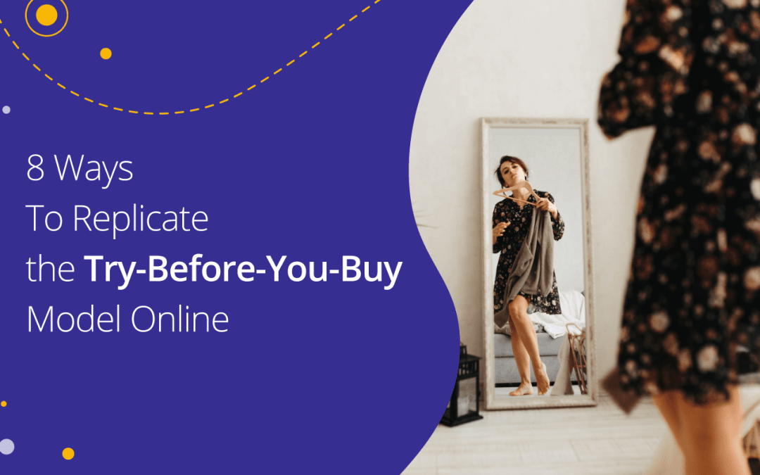 How To Replicate Try-Before-You-Buy Online (+Brand Examples)