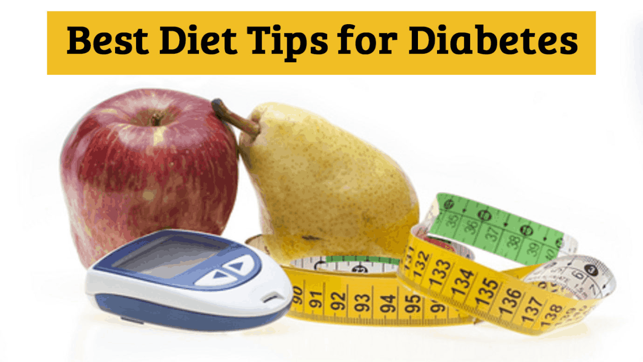 Best Diet Tips For Diabetes
