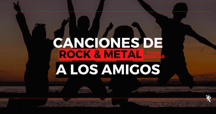 10 canciones de rock y metal para dedicar a los amigos