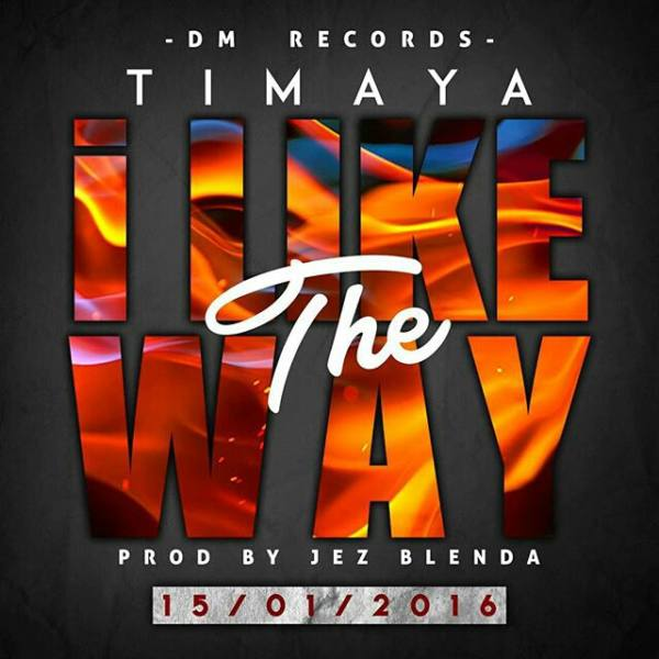 Timaya I Like The Way