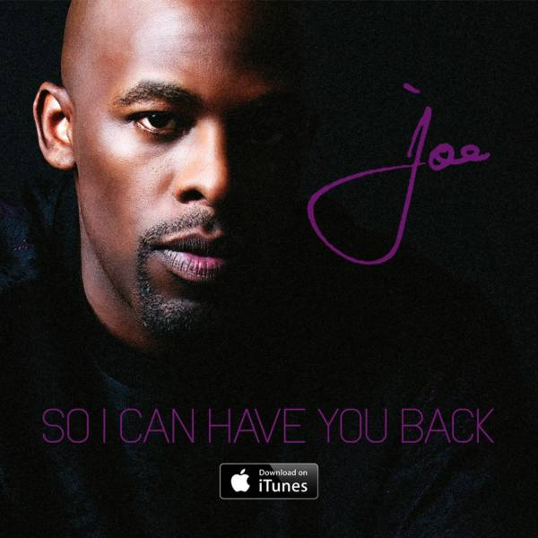 Joe - So I Can Have You Back