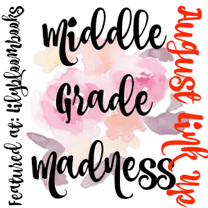 Middle Grade Madness // August Link Up