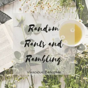 Random Rants and Rambling | Revisiting My Growth As A Reader