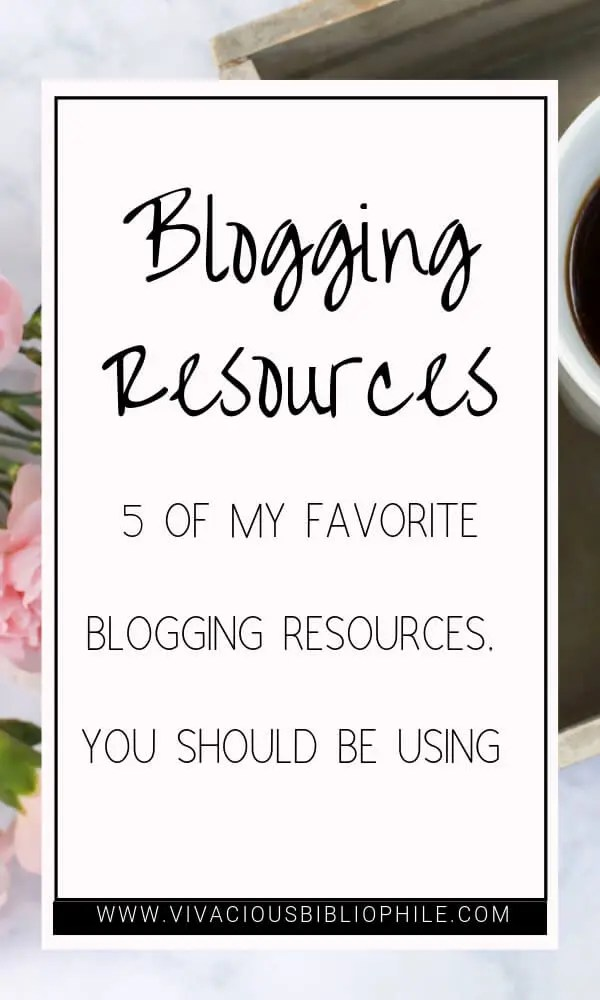 5 Of My Favorite Blogging Resources, You Should Be Using