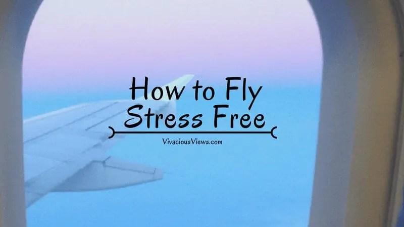 How to Fly Stress Free