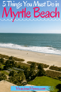 Must Do in Myrtle Beach. Vivacious Views. Pinterest.