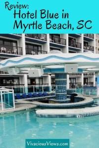 Hotel Blue in Myrtle Beach, SC Review | Vivacious Views