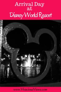 Arrival Day at Disney World Resort