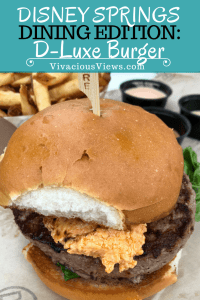 D-Luxe Burger. Disney Springs. Vivacious Views. Pinterest