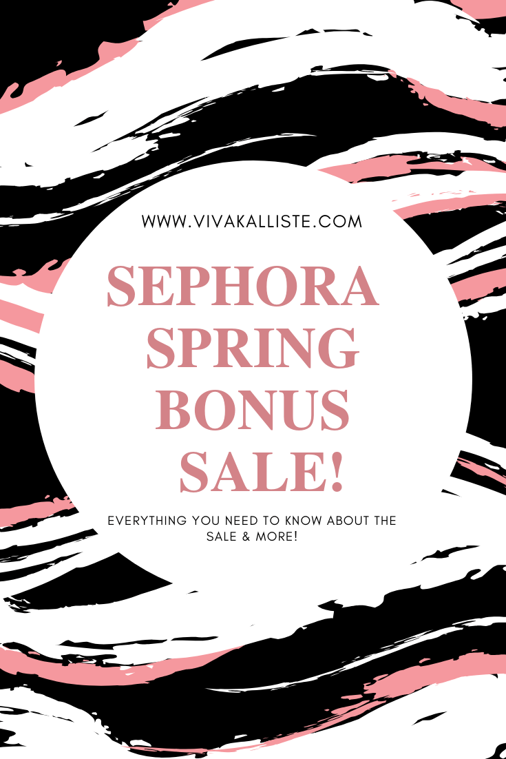 Sephora Spring Bonus Sale- April 2019