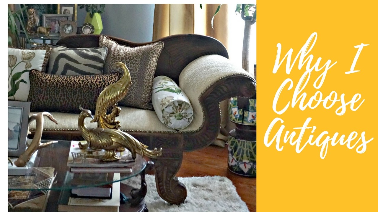Why I Choose Antiques