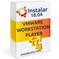 VMWARE WORKSTATION PLAYER EN UBUNTU 18.04 INSTALACION