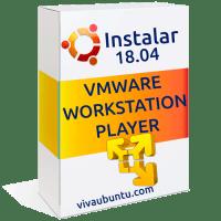 VMWARE WORKSTATION PLAYER EN UBUNTU 18.04 INSTALACION