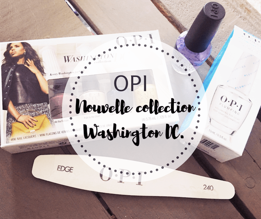 OPI: NOUVELLE COLLECTION WASHINGTON DC.