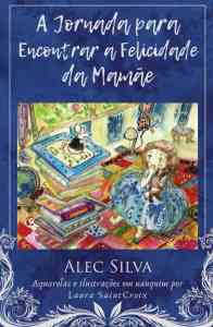 Alec Silva e a jornada pela felicidade
