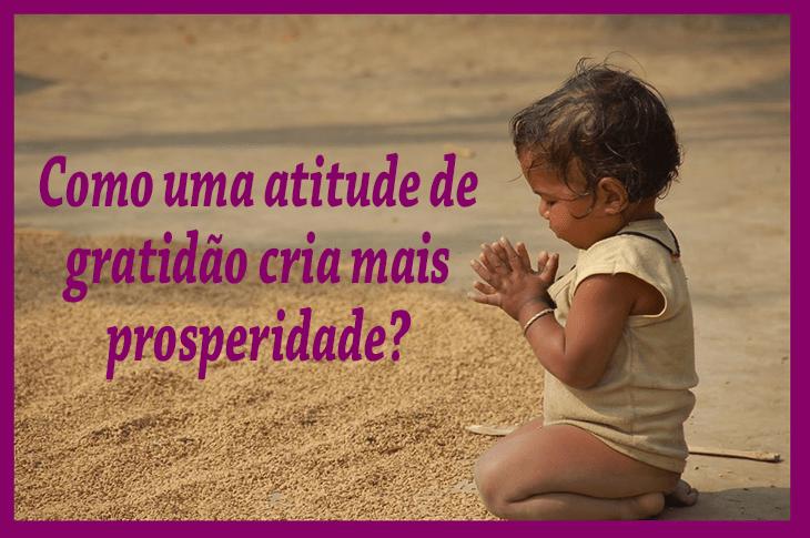 Como uma atitude de gratidão cria mais prosperidade?