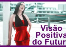 Pensamentos de otimismo: 6 maneiras de permanecer sempre olhando para frente!
