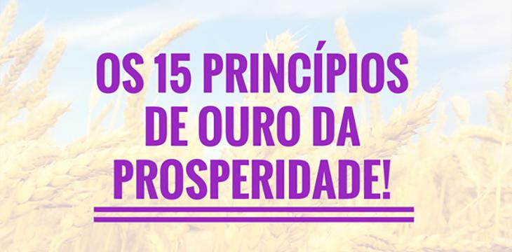 Os 15 princípios de OURO da prosperidade que vão transformar sua vida.