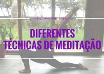 Conheça diferentes técnicas de meditação, COMECE A MEDITAR ainda hoje!