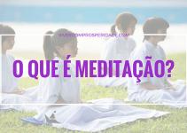 O que é meditação? Descubra as origens da meditação!
