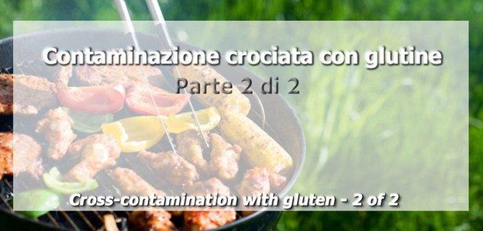 Contaminazione crociata con glutine - Parte 2 di 2
