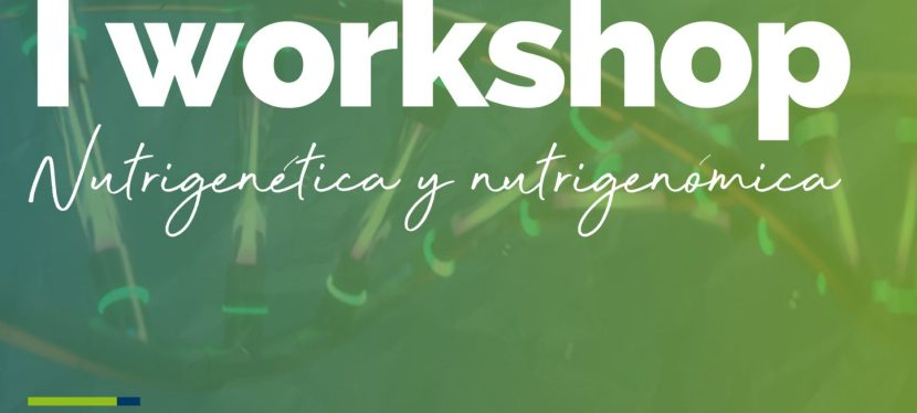 I Workshop: «Nutrigenética y Nutrigenómica».