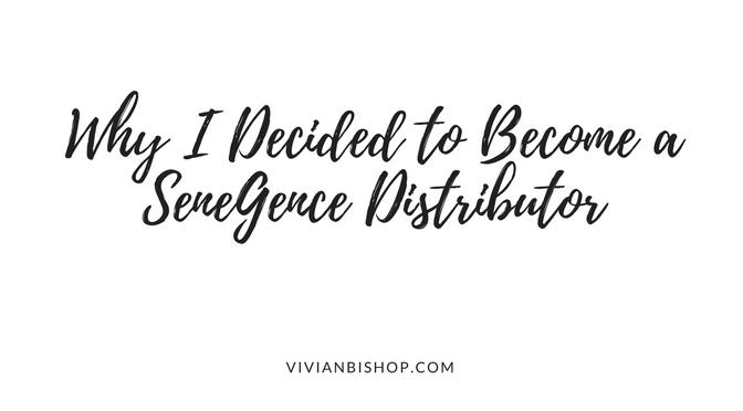 Why I Became a SeneGence Distributor