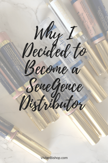 Why I became a SeneGence distributor