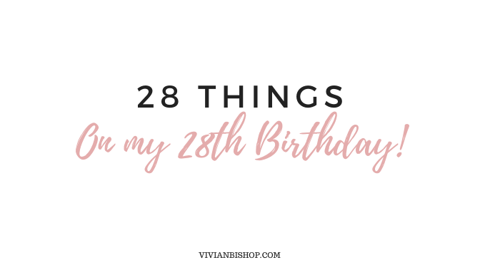 28 Things on my 28th Birthday