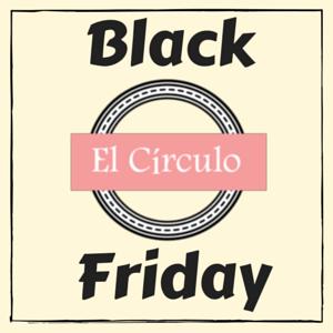 Black Friday en El Círculo, Club de Emprendimiento Femenino