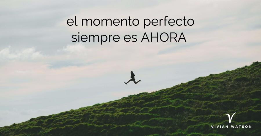 """Por qué NO debes esperar al """"momento perfecto"""""""