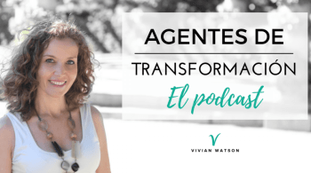 Agentes de Transformación, el podcast
