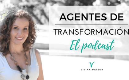 Agentes de Transformación, el podcast