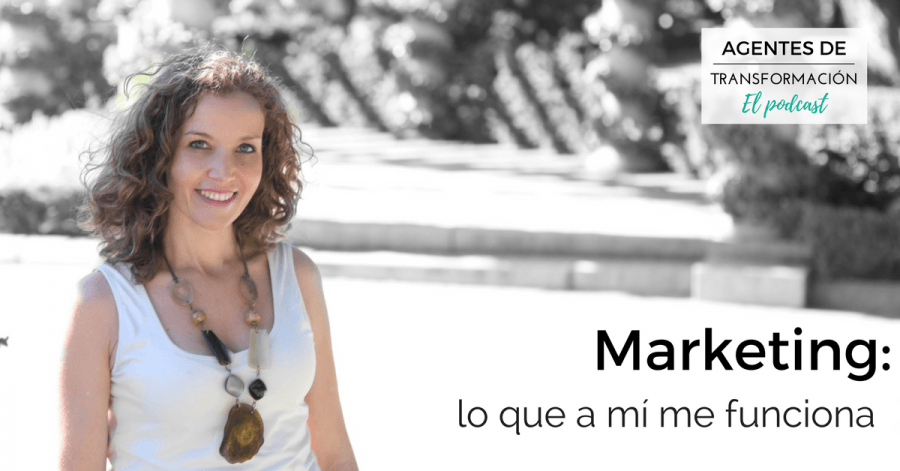 Podcast #16: El marketing que a mí me funciona