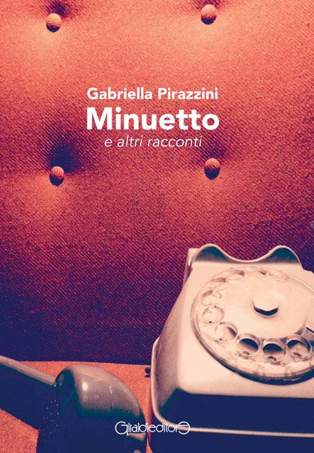 Minuetto e altri racconti di Gabriella Pirazzini