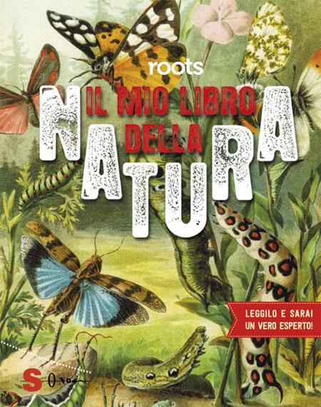 """""""Il mio libro della natura"""" di Edizioni Sonda: alla scoperta delle meraviglie naturali"""