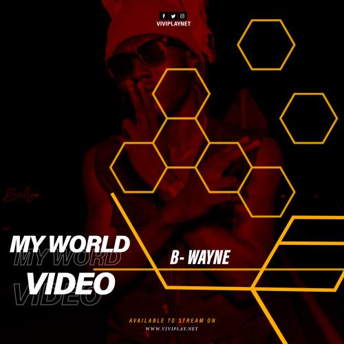 B-Wayne – My World (Official Music Video) Joe Gameli (TMP Studios)