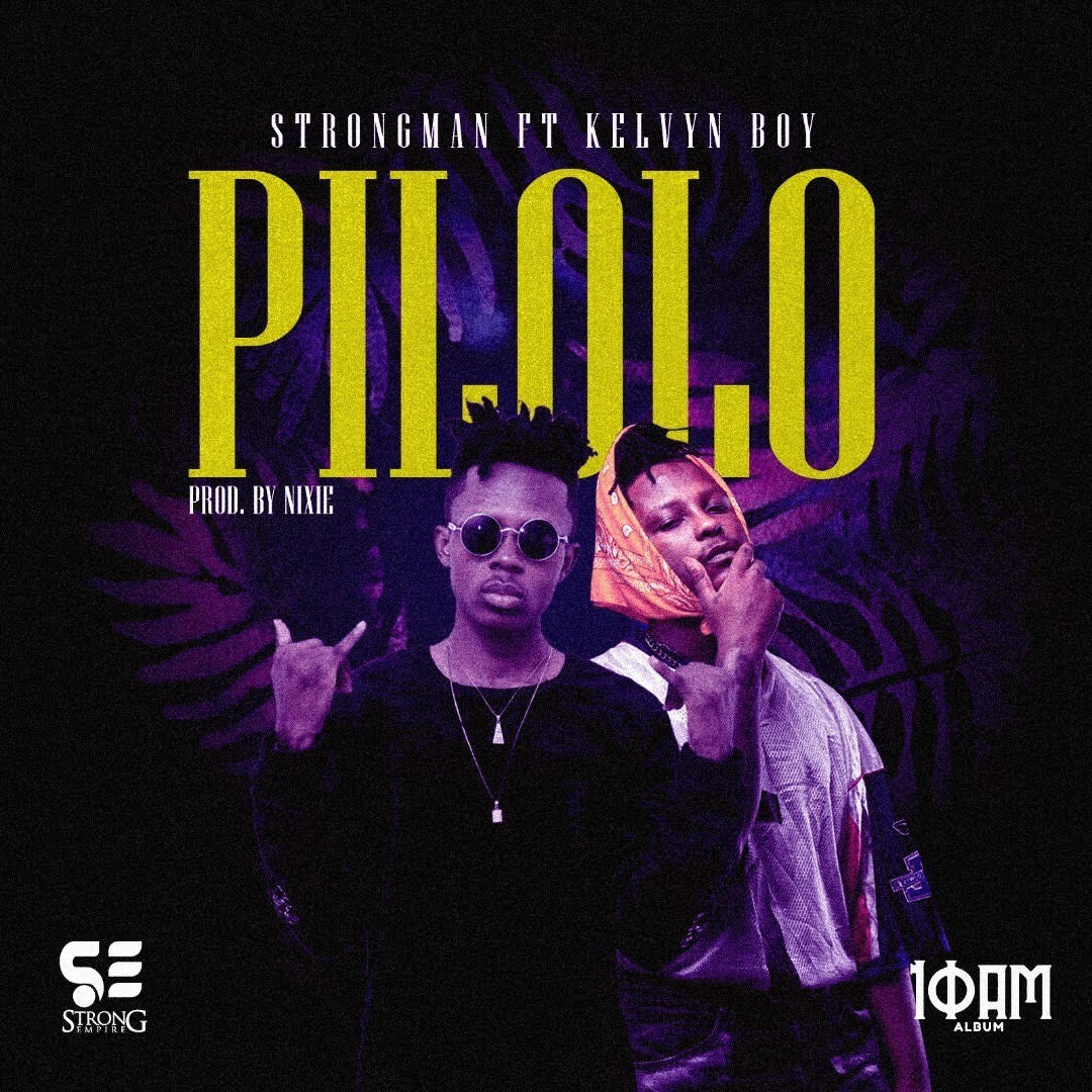 Strongman — Pilolo (Feat. KelvynBoy) [OFFICIAL VIDEO]