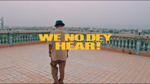 M.anifest – We No Dey Hear ft. Kelvyn Boy & Kel-P (Official Video)