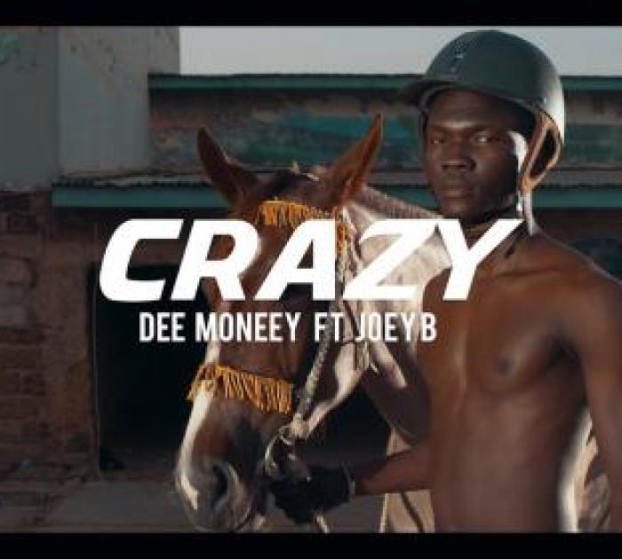 Dee Moneey – Crazy ft Joey B (Official Video)