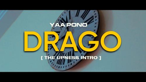 Yaa Pono – Drago (Freestyle Video)