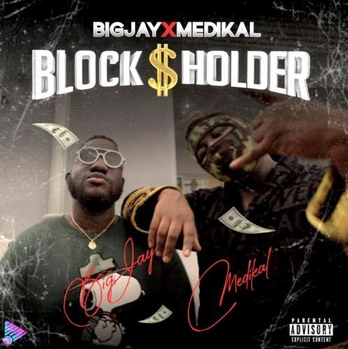 Big Jay – Block Holder Ft. Medikal (Official Video)